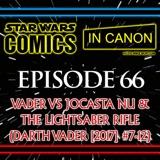 Star Wars: Comics In Canon - Ep 66: Vader Vs Jocasta Nu & The Lightsaber Rifle (Darth Vader [2017] #7-12)