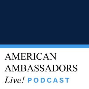 American Ambassadors Live! Podcast