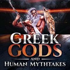 Greek Gods and Human Mythtakes