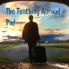 The Teaching Abroad Pod artwork
