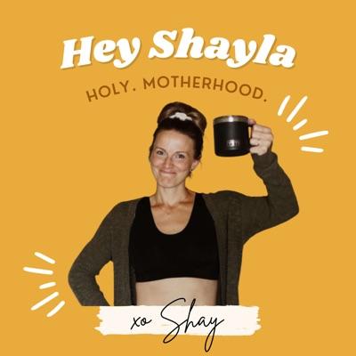Hey Shayla:Shayla Christine