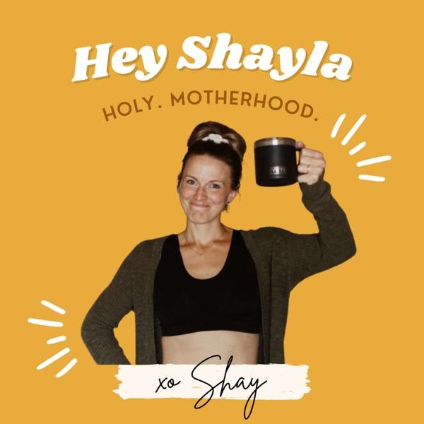Hey Shayla