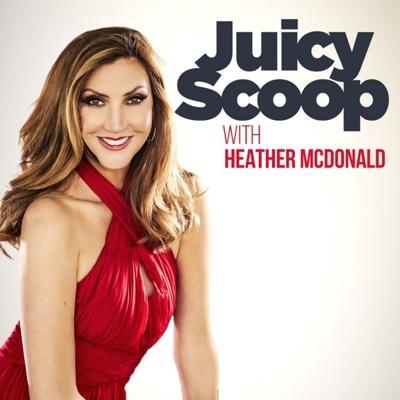 Juicy Scoop with Heather McDonald:Heather McDonald / Midroll