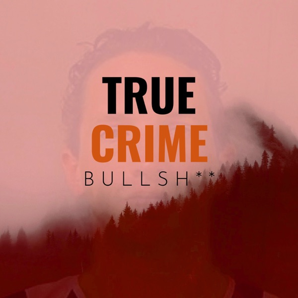 True Crime Bullsh** Artwork