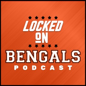 Locked On Bengals - Daily Podcast On The Cincinnati Bengals