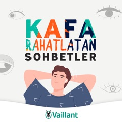 Vaillant ile Kafa Rahatlatan Sohbetler
