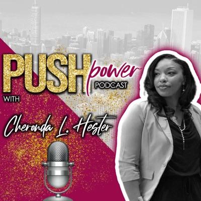 Push Power Podcast with Cheronda L. Hester