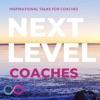 Next Level Coaches Podcast & Community artwork