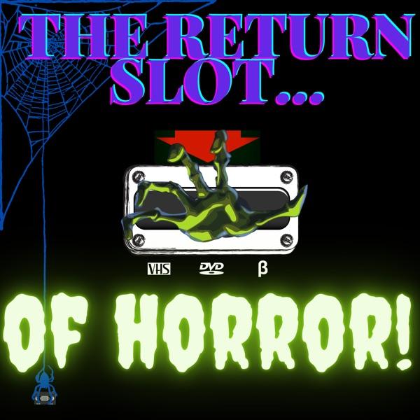 The Return Slot ... OF HORROR! Artwork