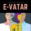 E-VATAR - A Podcast Musical artwork