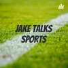 Jake Talks Sports artwork