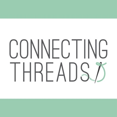Connecting Threads Quilting Podcast:Connecting Threads