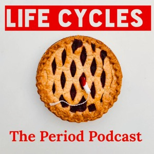 Life Cycles: The Period Podcast