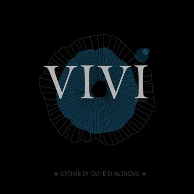 VIVI Podcast: Storie di qui e d'altrove