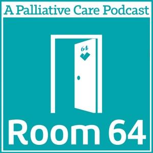 Room 64 - A Palliative Care Podcast