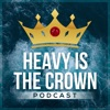 Heavy Is The Crown Podcast artwork