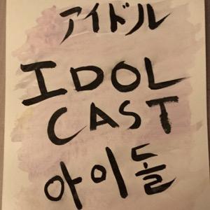 Idol Cast PodCast