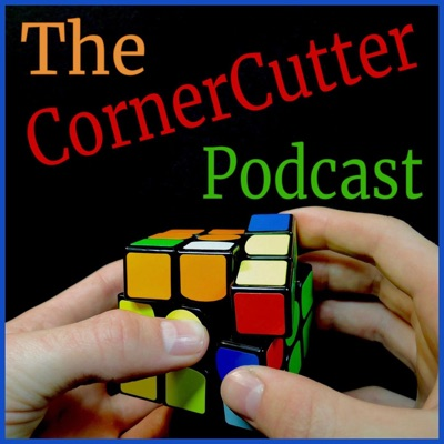 The CornerCutter Podcast: A Cubing Podcast