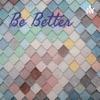 Be Better artwork