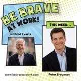 Episode 99: Peter Bregman, Part 2