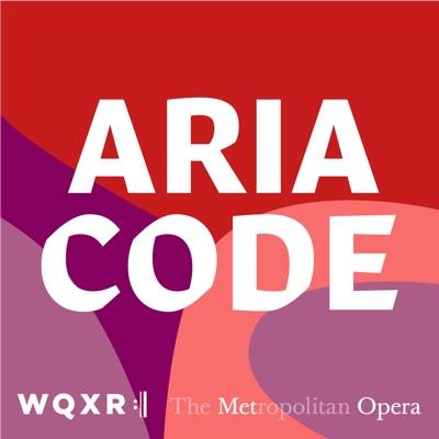 Aria Code:WQXR & The Metropolitan Opera