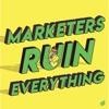 Marketers Ruin Everything artwork