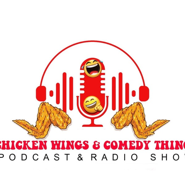 Chicken Wings and Comedy Things Artwork
