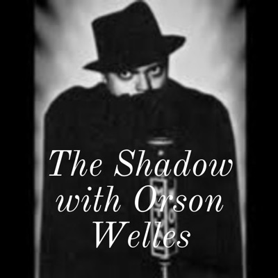The Shadow with Orson Welles:The Shadow
