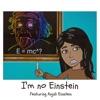 I'm No Einstein artwork