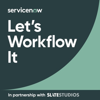 Let's Workflow It:ServiceNow
