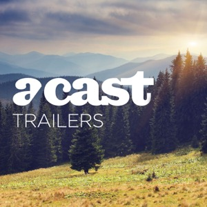 Acast Trailers