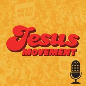 The Jesus Movement Podcast