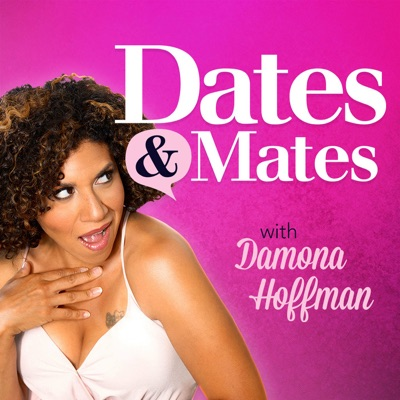 Dates & Mates with Damona Hoffman:Dates and Mates Media
