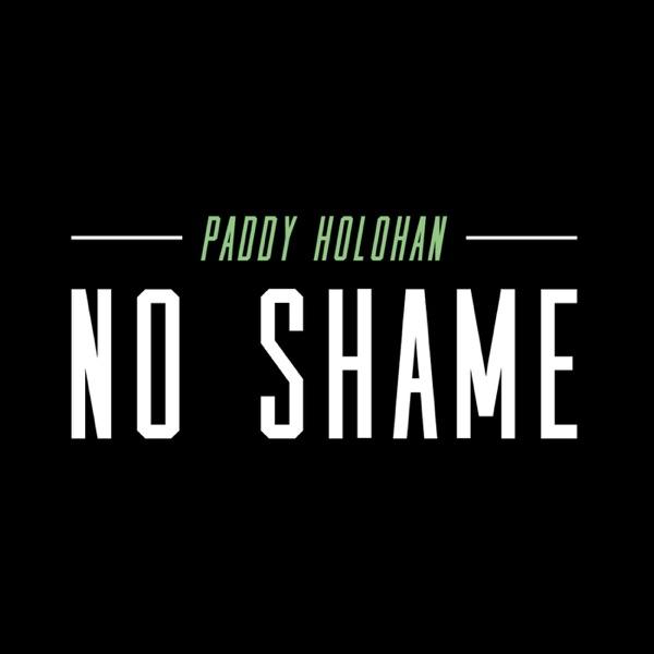 Paddy Holohan's No Shame Podcast