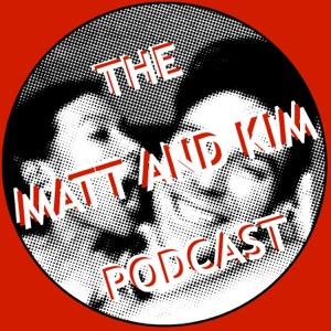 The Matt and Kim Podcast