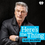 Image of Here's The Thing with Alec Baldwin podcast