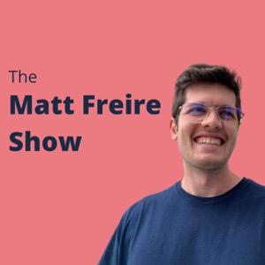 The Matt Freire Show