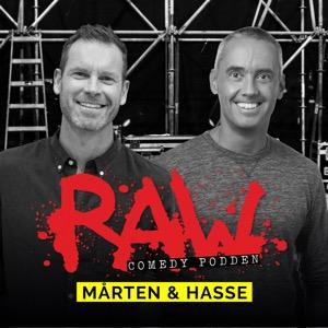RAW comedy podden med Mårten och Hasse