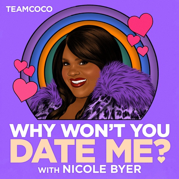 Why Won't You Date Me? with Nicole Byer image