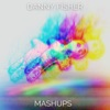 DANNY F!SHER | MASH !T UP | Mashups Podcast artwork