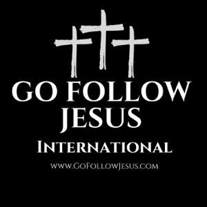 Go Follow Jesus International's Podcast