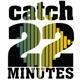 Catch22Minutes