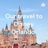 Our travel to Disney Orlando  artwork