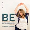 BE the Sought-After Entrepreneur Podcast artwork