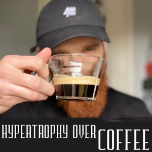 Hypertrophy Over Coffee