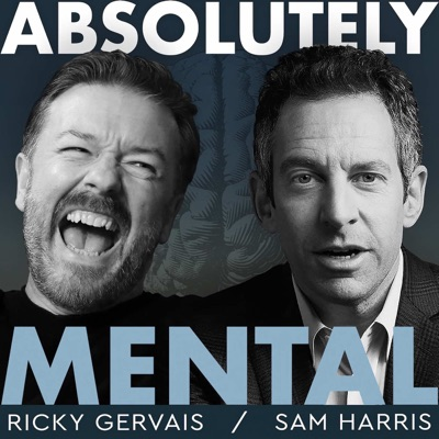 Absolutely Mental:Ricky Gervais & Sam Harris