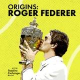 Origins: Roger Federer w/ Chris Bowers