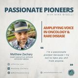 Amplifying Voice in Oncology & Rare Disease with Matthew Zachary