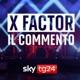 X Factor - Il Commento