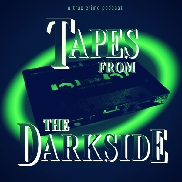 Tapes from the Darkside: a true crime podcast banner backdrop